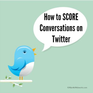 How to SCORE Conversations on Twitter