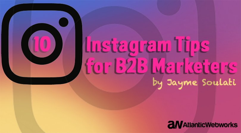 10 Instagram Tips for B2B Marketers