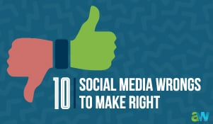 10 Social Media Wrongs To Make Right