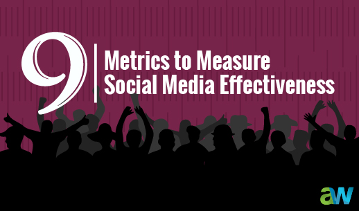 9 Metrics To Measure Social Media Effectiveness