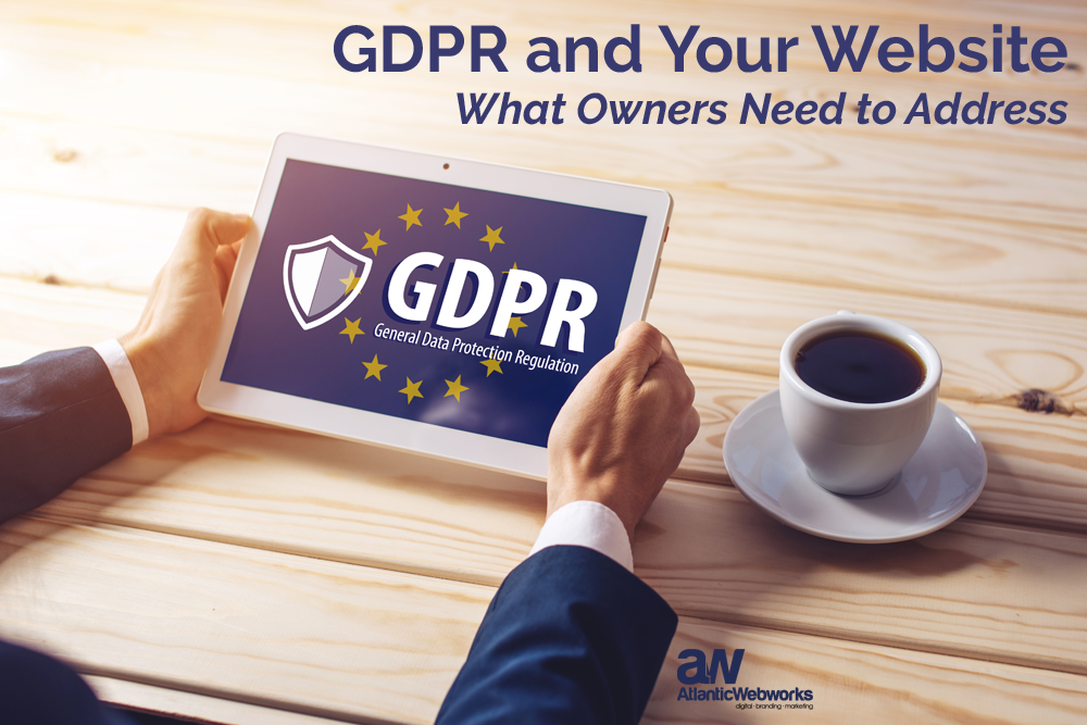 GDPR and Your Website: What Owners Need to Address