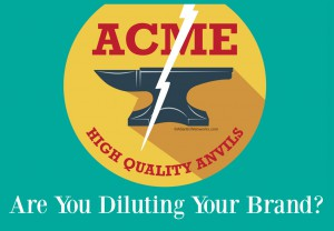 Are You Diluting Your Brand?