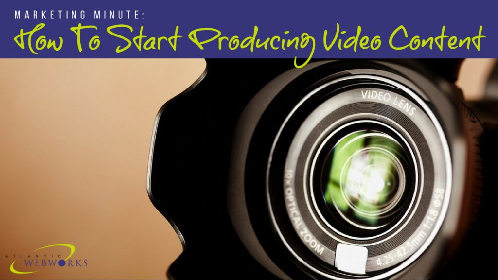 Marketing Minute: Getting Started with Video Marketing