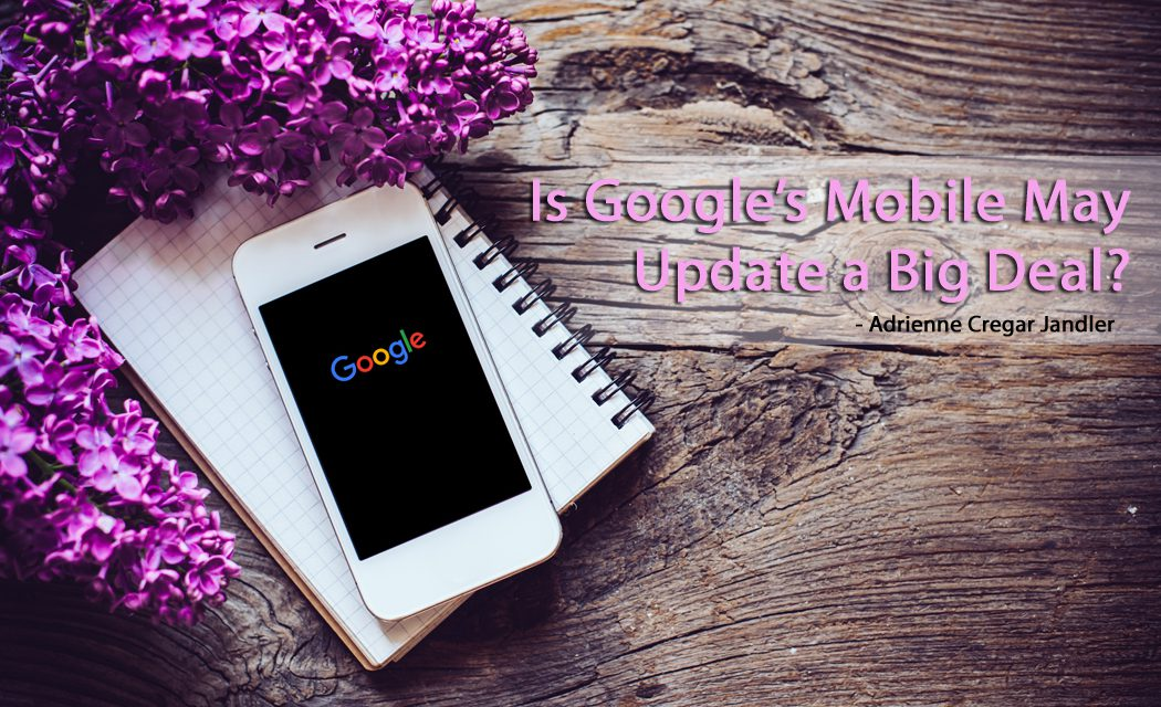 Is Google's Mobile May Update a Big Deal?