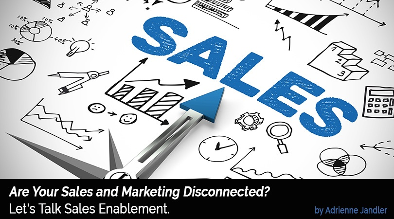 Are Your Sales and Marketing Disconnected? Let's Talk Sales Enablement.