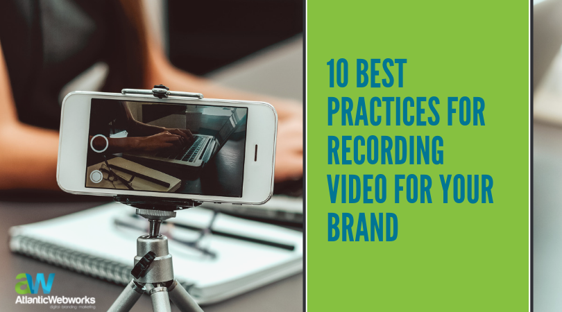 10 Best Practices for Recording Video for Your Brand