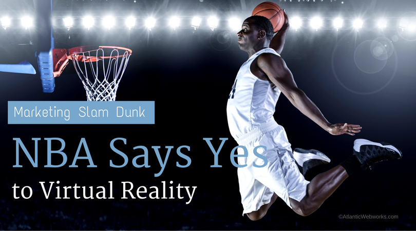 6 Ways the NBA's Adoption of Virtual Reality Is a Marketing Slam Dunk