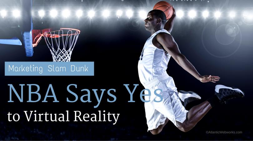6 Ways the NBA's Adoption of Virtual Reality Is a Marketing Slam Dunk